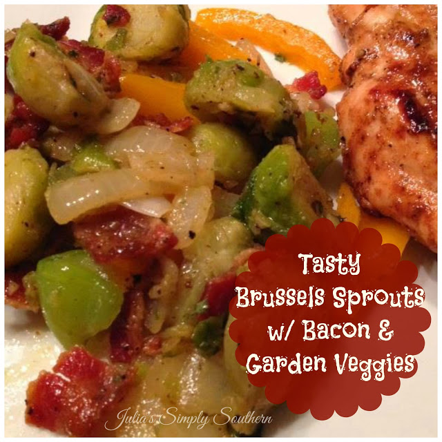 Tasty Brussels Sprouts with Bacon & Garden Veggies
