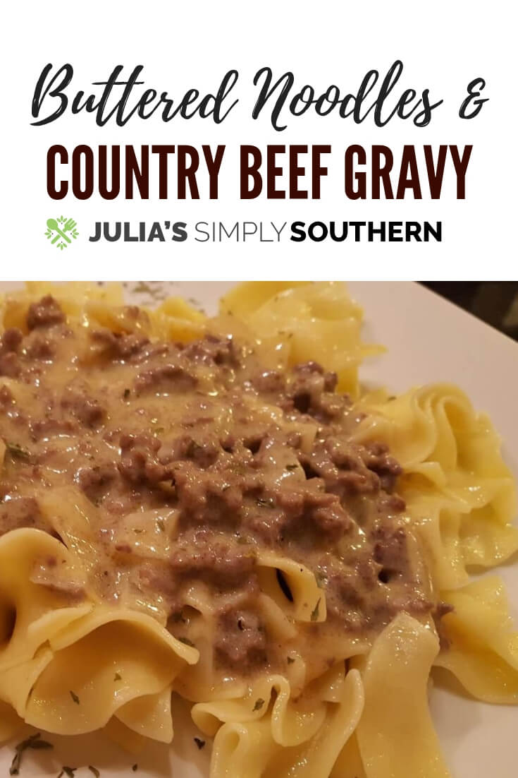 Country Beef Gravy and Warm Buttered Noodles #GroundBeef #ComfortFood #SouthernFood