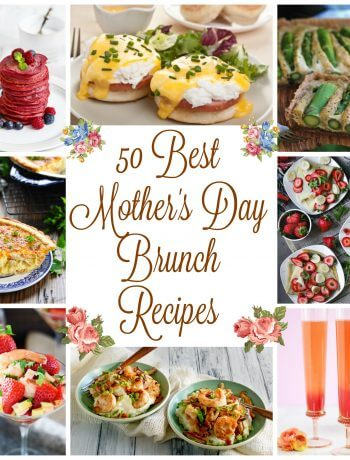 50 Amazing Mother's Day Recipe Ideas for Brunch or Luncheon - dinner