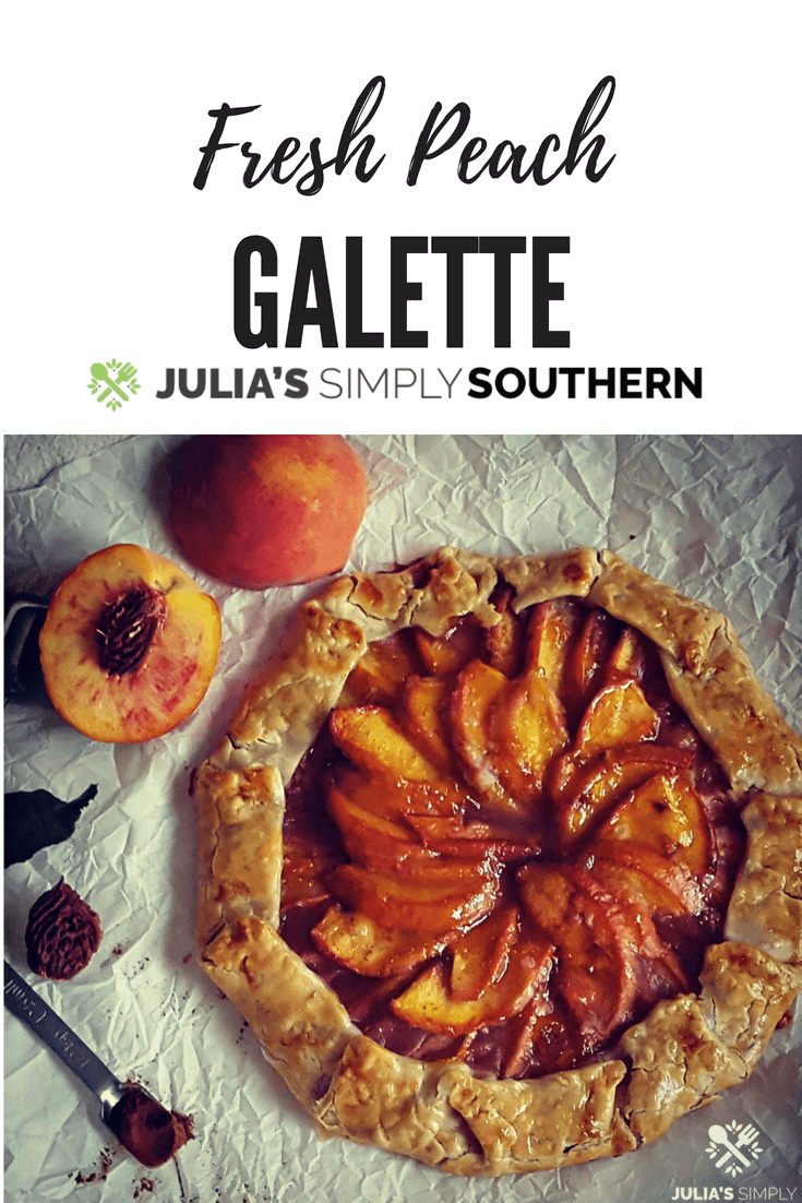 Fresh Peach Galette using tree ripened Southern peaches #dessert #pie #easyrecipe #delicious #summer Julias Simply Southern