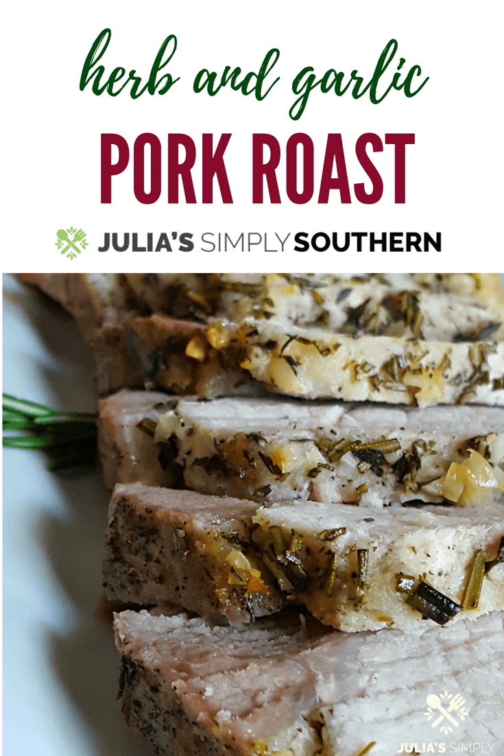 Herb and Garlic Boneless Pork Roast - simple enough for everyday meals and special enough for your holiday table #pork #roast #easyrecipe #herbs #garlic