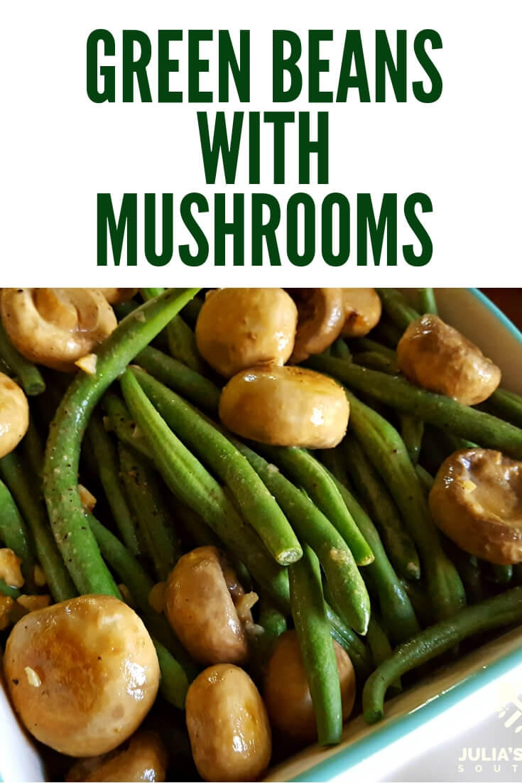 Low Calorie Side Dish Recipe - Green Beans with Mushrooms #SideDish #EasyRecipe #Holidays #FamilyDinner