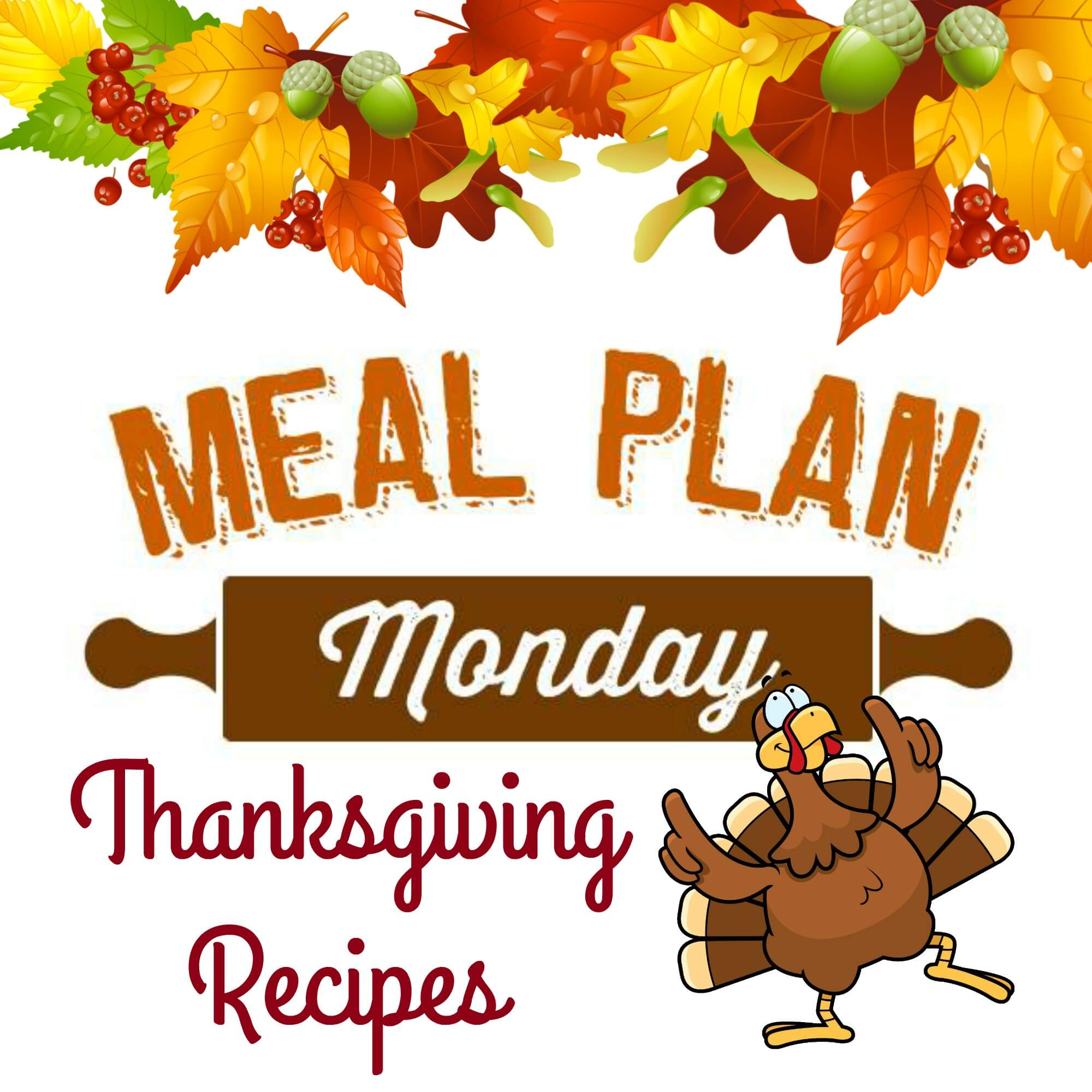Thanksgiving Recipes - Meal Plan Monday