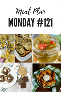 Meal Plan Monday #121 is filled with over 100 delicious recipes, including Pickle Fried Chicken, Vidalia Onion Potato Chip Nachos, Cowboy Candy, S'mores No Bake Cookie Bars and a Parmesan Zucchini Casserole