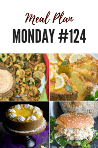 Meal Plan Monday 124 #freemealplanning #recipes #foodbloggers