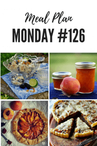 Meal Plan Monday 126: Peach Habanero Jam, Blackberry Margarita Ambrosia, Caramelized Onion Tart and Peach Galette #breakfast #side #lunch #dinner #dessert #freemalplanning #recipes