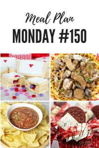 Meal Plan Monday #150 - Restaurant Style Salsa, Beef Stroganoff, Red Velvet Cupcakes, Secret Surprise Inside Valentine Love Letter Cookies and 100+ More free meal planning recipe ideas #MealPlanMonday #healthymeals #mealplanning #RecipeIdeas