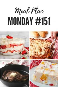 Meal Plan Monday #151, delicious recipes shared by food bloggers to help with your meal planning for the week. This week's features: Out of this world baked spaghetti, frozen fruit salad, cast iron cooked steak and strawberry punch bowl cake. Find over 100 free meal planning recipes #MealPlanMonday #freemealplanning #RecipeIdeas #FamilyMeals #FamilyDinner