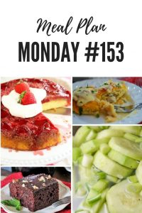 Meal Plan Monday #153 - Dr. Pepper Chocolate Cake, Chicken Stuffed Crescent Rolls, Homemade Refrigerator Pickles, Strawberry Upside Down Cake and 100 + MORE free meal planning recipes #mealplanning #mealprep #recipes
