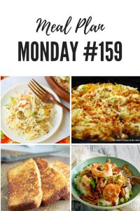 Meal Plan Monday #159 is filled with free meal planning recipes, including toasted cornbread, pineapple slaw, slow cooker confetti potatoes and Low country shrimp and grits #MealPlanning #FreeRecipes #MealPlanMonday