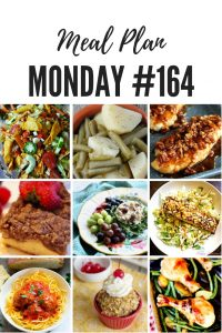 Meal Plan Monday #164 is filled with over 100 free meal planning recipes including Easy Overnight Cinnamon Crunch French Toast, Rock and Roll Chicken Salad, Crock Pot Green Beans, Italian Meatballs and Dorito Taco Salad #MealPlanMonday #mealplanning #freemealplanning #familydinner