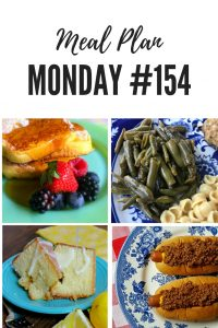 Meal Plan Monday #154 - French Toast, Lemon Pound Cake, Southern style green beans, Southern Hot Dog Chili and more recipes to inspire your week ahead #breakfast #lunch #dinner #dessert #freemealplanning #mealprep #Familydinner
