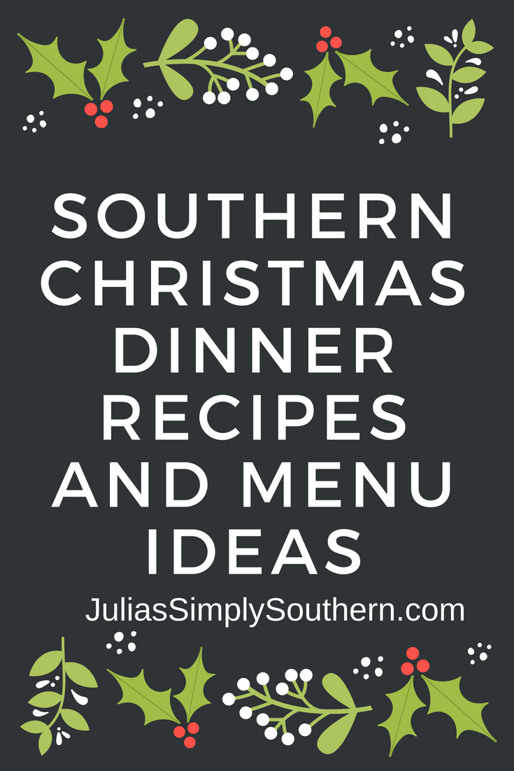 Southern Christmas Dinner Recipes and Menu Ideas | Julia's Simply Southern #Christmas #Dinner #Recipes #Holidays