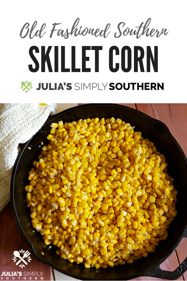 Southern Skillet Fried Corn is an old fashioned favorite side dish. The sweetness of the corn and savory flavor of bacon fat and butter make this a popular vegetable recipe. #corn #soulfood #vegetable #easyrecipe #sidedish